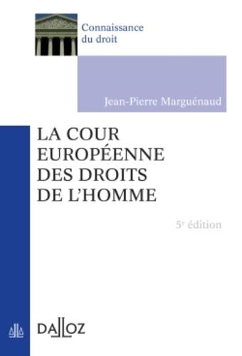 La Cour européenne des droits de l'Homme 5e édition
