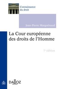 Jean-Pierre Marguénaud - La Cour européenne des droits de l'Homme.