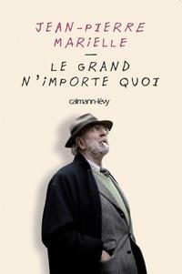Jean-Pierre Marielle - Le grand n'importe quoi.