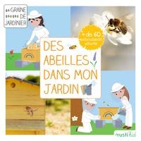 Jean-Pierre Martin et Isabelle Nicole - Des abeilles dans mon jardin - J'accueille des abeilles dans mon jardin.
