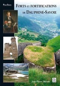 Jean-Pierre Martin - Forts et fortifications de Dauphiné-Savoie.