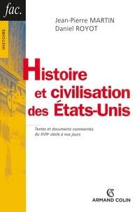 Jean-Pierre Martin et Daniel Royot - Histoire et civilisation des États-Unis.