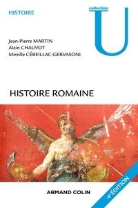 Jean-Pierre Martin et Alain Chauvot - Histoire romaine - 4e éd..