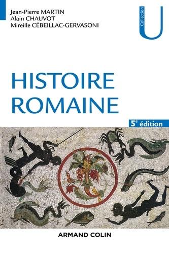 Jean-Pierre Martin et Alain Chauvot - Histoire romaine.
