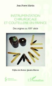 Feriasdhiver.fr Instrumentalisation chirurgicale en France - Des origines au XIXe siècle Image