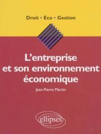 L'entreprise et son environnement économique - Jean-Pierre Martin |