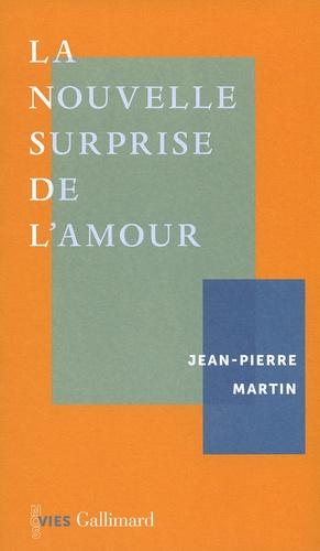 Jean-Pierre Martin - La nouvelle surprise de l'amour.