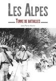 Jean-Pierre Martin - Les Alpes - Terre de batailles.