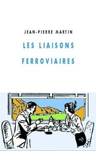 Jean-Pierre Martin - Les liaisons ferroviaires.