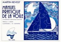 Jean-Pierre Martin et Bernard Revest - Manuel pratique de la voile.