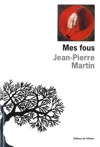 Jean-Pierre Martin - Mes Fous.