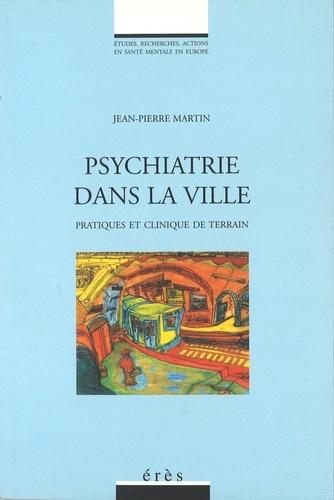 PSYCHIATRIE DANS LA VILLE. Pratiques et clinique de terrain