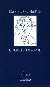 Jean-Pierre Martin - Queneau Losophe.
