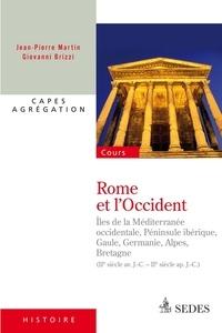 Jean-Pierre Martin et Giovanni Brizzi - Rome et l'Occident (IIe siècle av. J.-C. - IIe siècle ap. J.-C.) - CAPES - Agrégation.