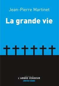 Jean-Pierre Martinet - La grande vie.