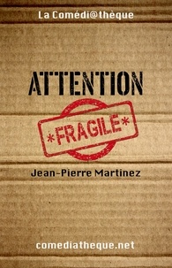 Jean-Pierre Martinez - Attention fragile.