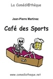 Jean-Pierre Martinez - Café des sports.
