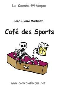 Jean-Pierre Martinez - Café des sports.