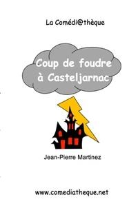 Jean-Pierre Martinez - Coup de foudre à Casteljarnac.