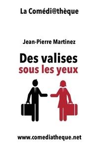 Jean-Pierre Martinez - Des valises sous les yeux.