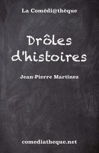 Jean-Pierre Martinez - Drôles d'histoires.