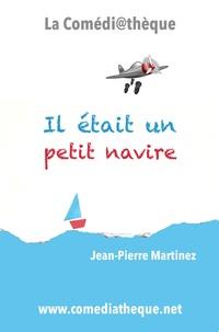 Jean-Pierre Martinez - Il était un petit navire.
