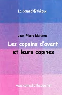 Jean-Pierre Martinez - Les copains d'avant et leurs copines.