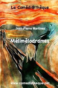 Jean-Pierre Martinez - Mélimélodrames.