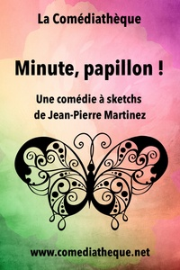 Jean-Pierre Martinez - Minute, papillon !.