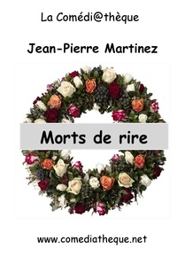 Jean-Pierre Martinez - Morts de rire.