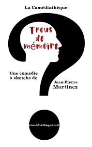 Jean-Pierre Martinez - Trous de mémoire.