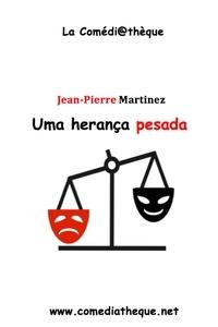 Jean-Pierre Martinez - Uma herança pesada.