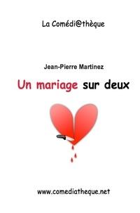 Jean-Pierre Martinez - Un mariage sur deux.
