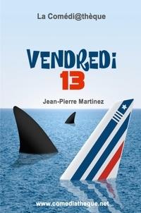 Jean-Pierre Martinez - Vendredi 13.