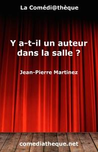Jean-Pierre Martinez - Y a-t-il un auteur dans la salle ?.