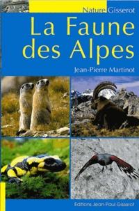 Jean-Pierre Martinot - La faune des Alpes.