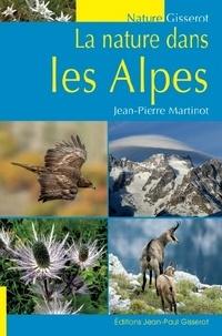 Jean-Pierre Martinot - La nature dans les Alpes.