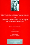 Jean-Pierre Massias - Justice constitutionnelle et transition démocratique en Europe de l'Est.