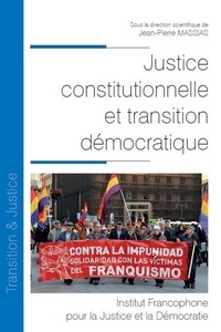 Justice constitutionnelle et transition démocratique - Jean-Pierre Massias |