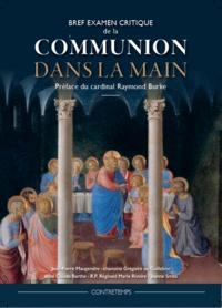 Jean-Pierre Maugendre et Grégoire de Guillebon - Bref examen critique de la Communion dans la main.