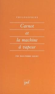 Jean-Pierre Maury et Françoise Balibar - Carnot et la machine à vapeur.