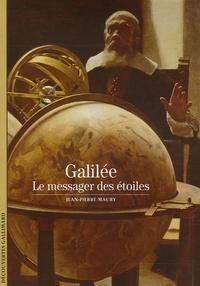 Jean-Pierre Maury - Galilée - Le messager des étoiles.