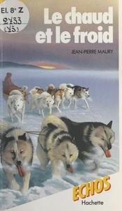 Jean-Pierre Maury et  Palais de la découverte - Le chaud et le froid.