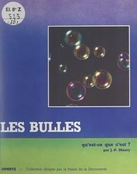 Jean-Pierre Maury et Marianne Kaufmann - Les bulles, qu'est-ce que c'est ?.