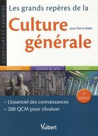 Jean-Pierre Mello - Les grands repères de la culture générale.