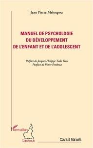 Jean-Pierre Meloupou - Manuel de psychologie du développement de l'enfant et de l'adolescent.