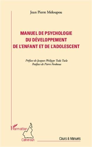 Manuel de psychologie du développement de l'enfant et de l'adolescent