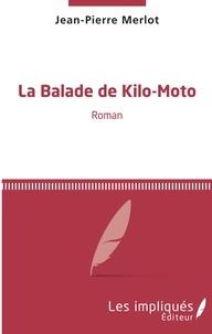 Jean-Pierre Merlot - La balade de Kilo-Moto.