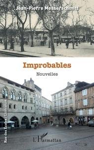 Jean-Pierre Messerschmitt - Improbables.