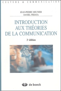 Jean-Pierre Meunier - Introduction aux théories de la communication - Analyse sémio-pragmatique de la communication médiatique.